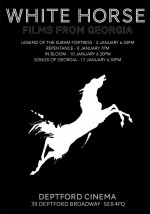 WHITE HORSE Films from Georgia, 3-17 January, Deptford Cinema